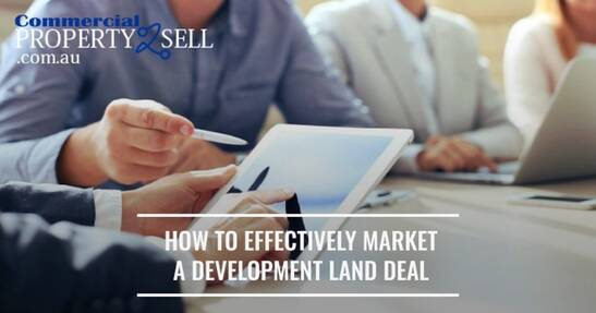 How To Effectively Market a Development Land Deal