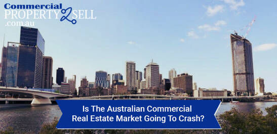 Is The Australian Commercial Real Estate Market Going To Crash?