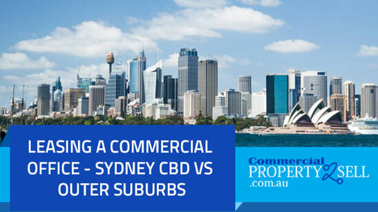 Leasing A Commercial Office - Sydney CBD Vs Outer Suburbs