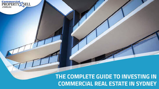 The Complete Guide to Investing in Commercial Real Estate in Sydney