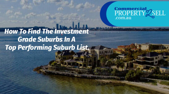 How To Find The Investment-Grade Suburbs In A Top-Performing Suburb List