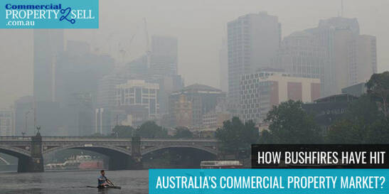 How Bushfires Have Hit Australia's Commercial Property Market?