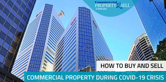 How to Buy and Sell Commercial Property During COVID-19 Crisis
