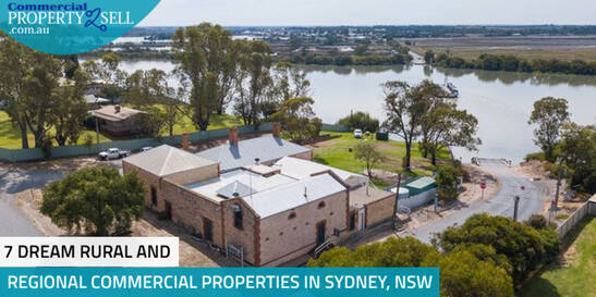 7 Dream Rural And Regional Commercial Properties In Sydney, NSW