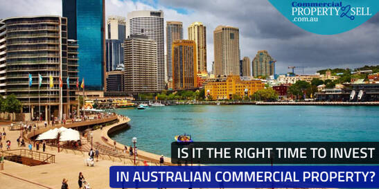Is It The Right Time To Invest In Australian Commercial Property?