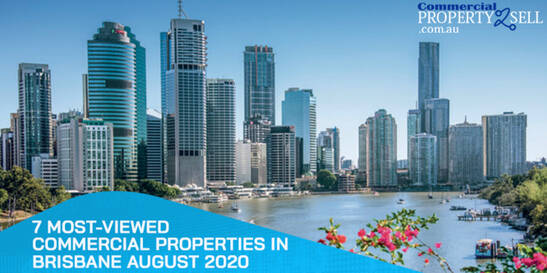 7 Most-Viewed Commercial Properties In Brisbane August 2020