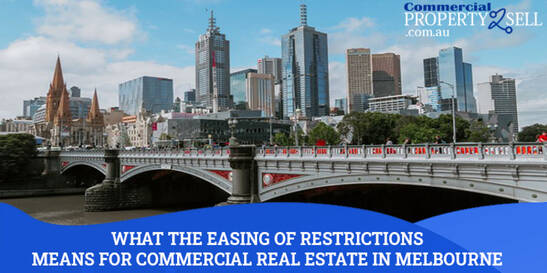 What The Easing Of Restrictions Means For Commercial Real Estate In Melbourne