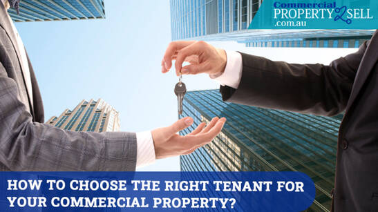 How To Choose The Right Tenant For Your Commercial Property?