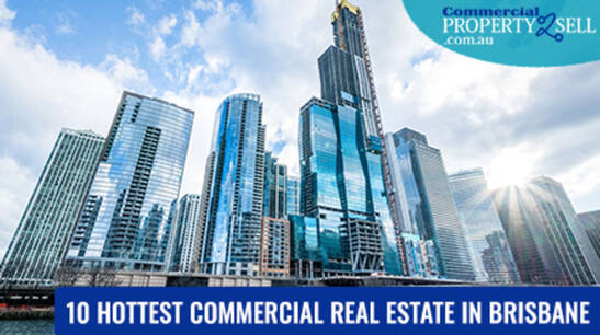 10 Hottest Commercial Real Estate In Brisbane